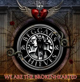 Beggars and Thieves - We are the broken hearted