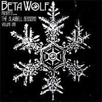 Beta Wolf - The Slaybell Sessions