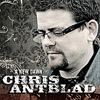 Chris Antblad - A new dawn
