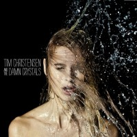 Tim Christensen - Tim Christensen and The Damn Crystals
