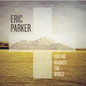 Eric Parker - You and me against the world