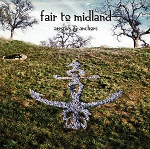 Fair To Midland - Arrows And Anchors