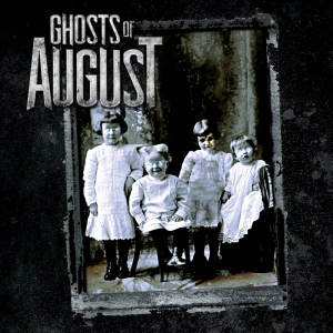 Ghosts of August - Ghosts of August