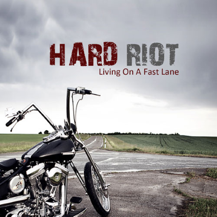 Hard Riot - Living on a fast lane