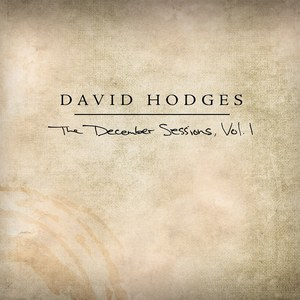 David Hodges - The December Sessions, Vol. 1