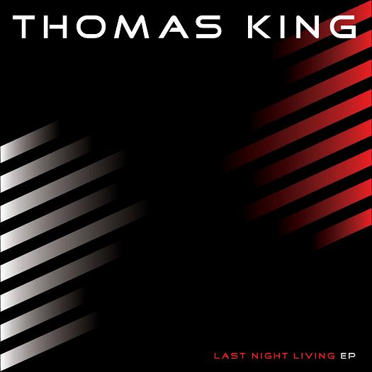 Thomas King - Last Night Living