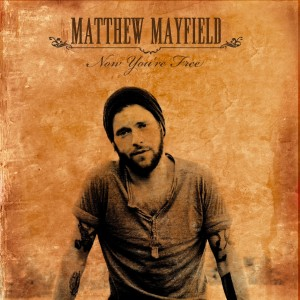 Matthew Mayfield - Now You Are Free
