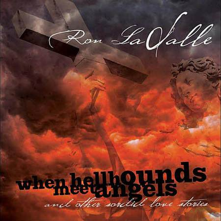 Ron Lasalle - When Hellbounds Meet Angels