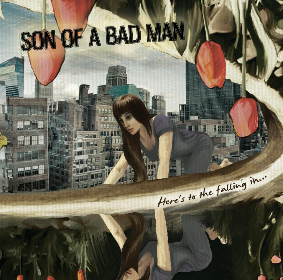 Son of a Bad Man  - Here´s To The Falling In