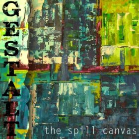 The Spill Canvas - Gestalt