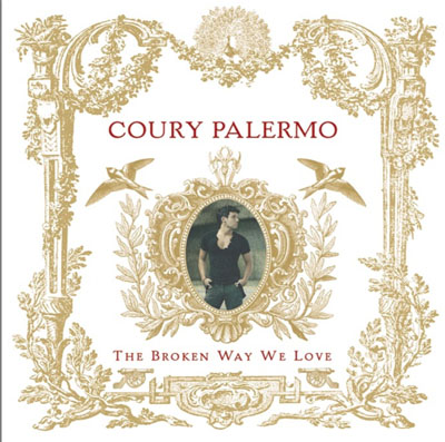Coury Palermo - The Broken Way We Love