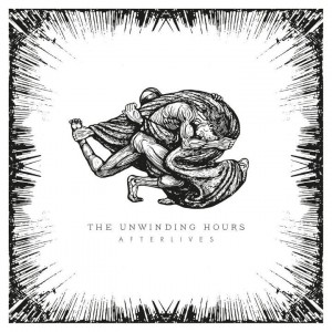 The Unwinding Hours - Afterlives