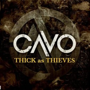 Cavo - Thick as Thieves