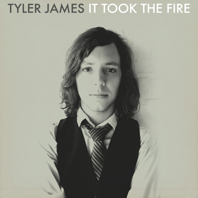 Tyler James - It Took The Fire