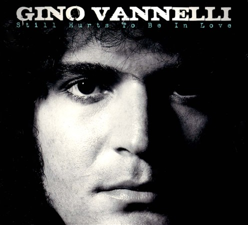 Gino Vannelli - Still Hurts To Be In Love