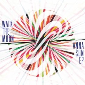 Walk The Moon - Anna Sun Ep