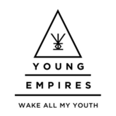 Young Empires - Wake all my youth