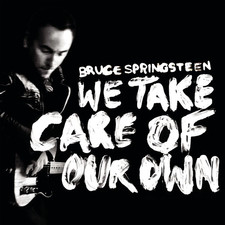 Bruce Springsteen - We Take Care of Our Own - Single