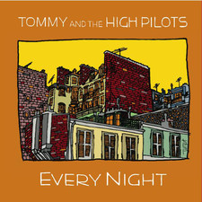 Tommy & The High Pilots - Everynight