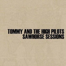 Tommy & The High Pilots - Sawhorse Sessions - EP