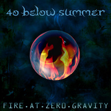 40 Below Summer - Fire At Zero Gravity