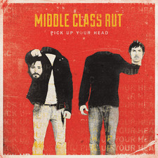 Middle Class Rut - Pick Up Your Head (Deluxe Edition)