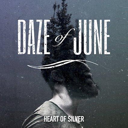 Daze of June - Heart of Silver