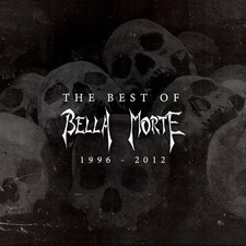 Bella Morte - The Best of Bella Morte (1996 - 2012)