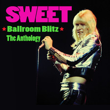 Sweet - Ballroom Blitz - The Anthology
