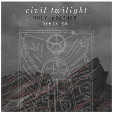 Civil Twilight - Holy Weather: Remix - EP