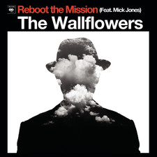 The Wallflowers - Reboot the Mission (feat. Mick Jones) - Single