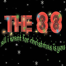 The 88 - All I Want for Christmas Is You - Single