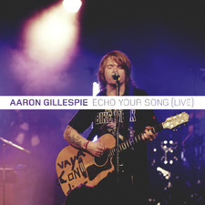 Aaron Gillespie - Echo Your Song (Live) - EP