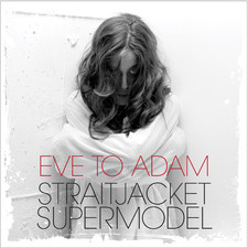 Eve To Adam - Straitjacket Supermodel - Single