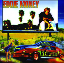 Eddie Money - Ready Eddie
