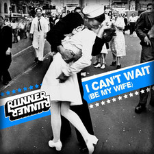 Runner Runner - I Can't Wait (Be My Wife) - Single