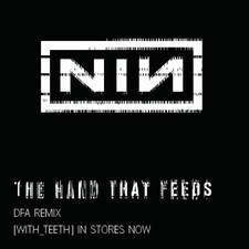 Nine Inch Nails - The Hand That Feeds (DFA Remix) - Single