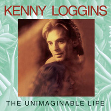 Kenny Loggins - The Unimaginable Life