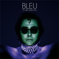 Bleu - To Hell With You