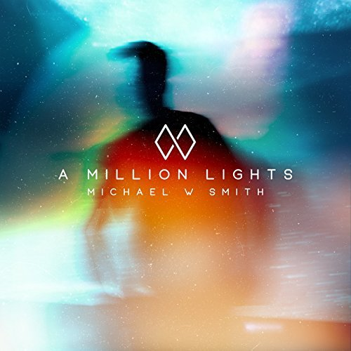 Michael W.Smith - A Million Lights
