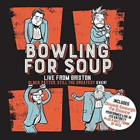 Bowling For Soup - Older, Fatter, Still The Greatest Ever : Live From Brixton