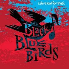 Black Bluebirds - Like Blood For Music