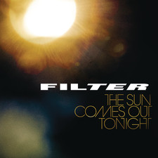 Filter - The Sun Comes Out Tonight (Bonus Track Version)