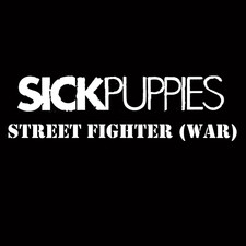 Sick Puppies - Street Fighter (War) - Single