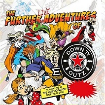 Down N Outz - The Further Live Adventures Of.....