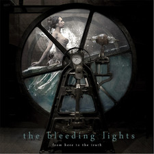 The Bleeding Lights - From Here to the Truth