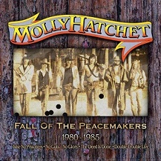 Molly Hatchet - Fall of The Peacemakers 1980-1985
