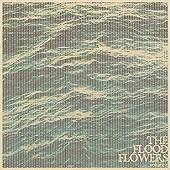 Fort Hope - The Flood Flowers Vol.1