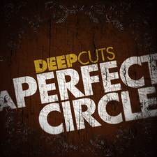 A Perfect Circle - Deep Cuts: A Perfect Circle - EP
