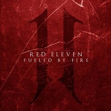 Red Eleven - Fueled By Fire